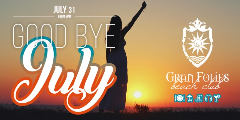 Good bye July